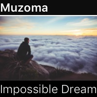 Muzoma - The Impossible Dream